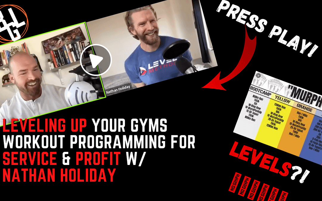 Leveling Up Your Gyms Workout Programming For Service & Profit w/ Nathan Holiday