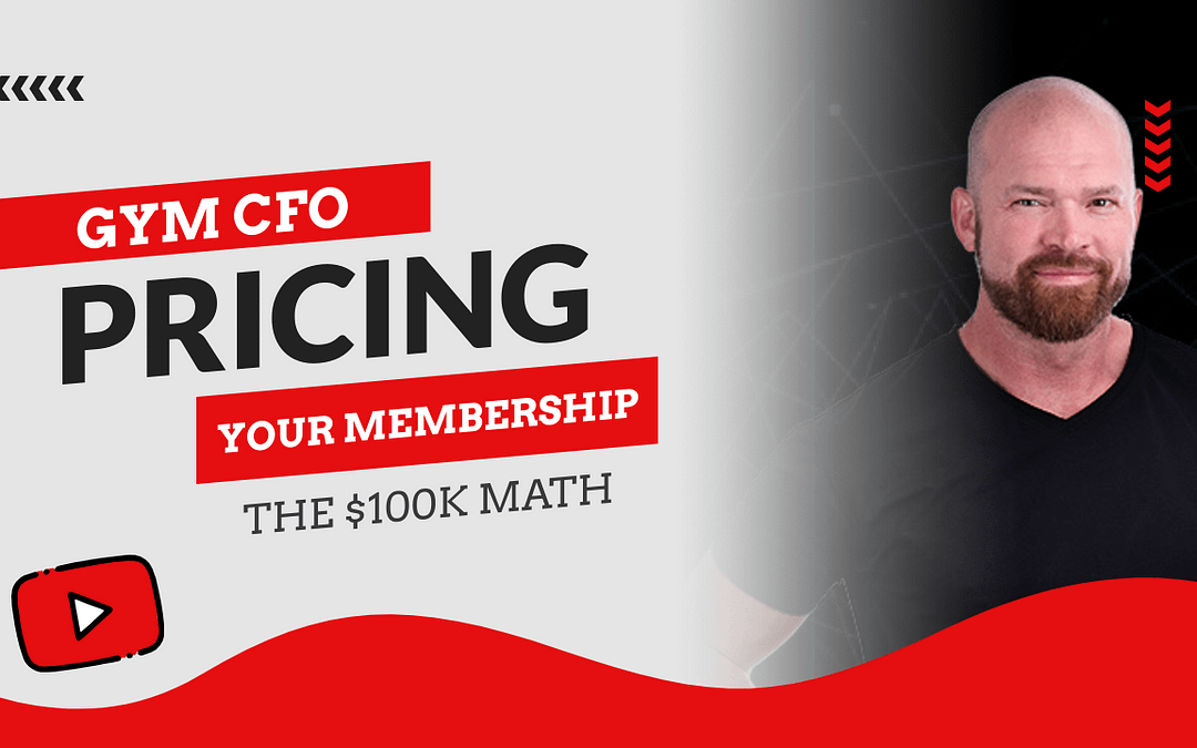 Gym CFO: Pricing Your Membership & The $100k Calculation