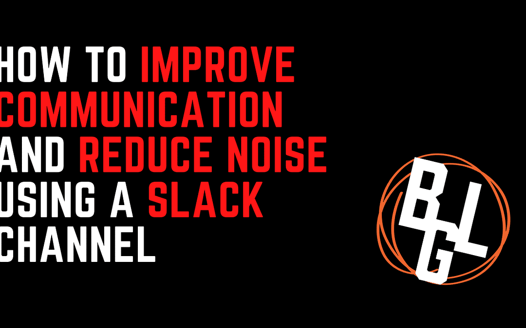 How To Improve Communication And Reduce Noise Using A Slack Channel At Your Gym – Big Little Gyms
