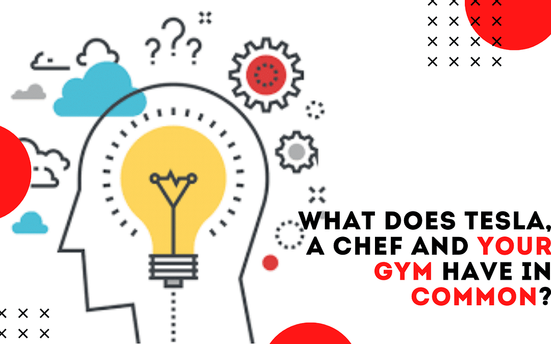 What Does Tesla, A Chef and A Gym Owner Have In Common?