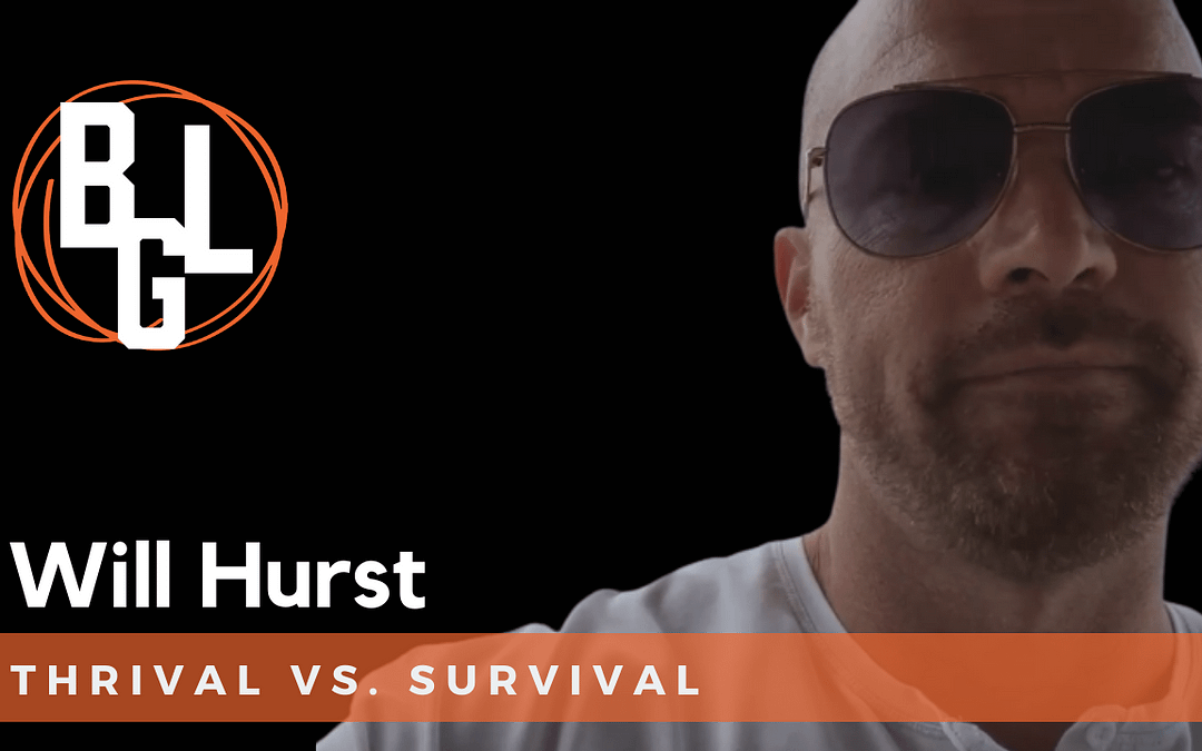 Thrival vs. Survival. Patience and downtime.